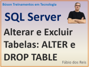 Como alterar e excluir tabelas no SQL Server com ALTER TABLE e DROP TABLE