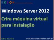 Criar máquina virtual para instalação do windows server 2012