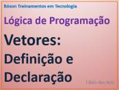 Definição e Declaração de Vetores em Lógica de Programação