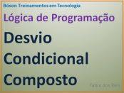 Desvio condicional composto em lógica de programação - fábio dos reis