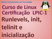 Init, telinit e runlevels no Linux