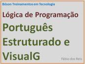 Português Estruturado e VisualG