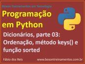 Dicionários em Python - ordenação por chaves, função sorted e método keys