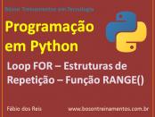 Programação em Python - Loop FOR – Estruturas de Repetição – Função RANGE()