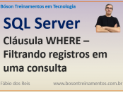 Cláusula WHERE - filtro de registros no SQL Server