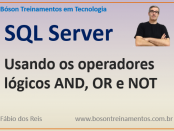 Operadores lógicos AND, OR e NOT no SQL Server