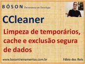 Limpeza e exclusão segura de dados com CCLeaner no windows