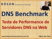 Teste de performance de servidores DNS na Web com DNS Benchmark