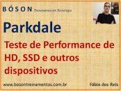 Testando a performance de HD e SSD com Parkdale