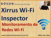 Xirrus Wi-Fi Inspector - monitorando e descobrindo redes sem fio