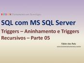 SQL Server - Triggers - Aninhamento e triggers recursivos