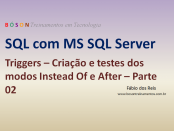 SQL Server - Triggers - Criar e modos Instead Of e After
