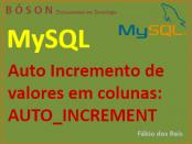 Auto Incremento em tabelas do MySQL