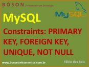 Constraints em MySQL - Primary Key, Foreign Key, Unique, Default, Not Null