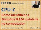 Como identificar a memória RAM instalada em seu PC usando o CPU-Z
