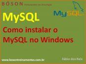 Como instalar o MySQL no Windows 7