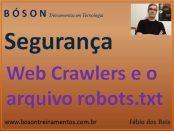 Web crawlers e arquivo robots.txt