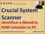 Crucial System Scanner - Ferramenta para verificar memória instalada no PC