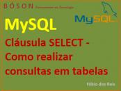 Consultas em tabelas do MySQL com cláusula SELECT