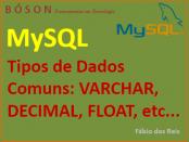 Tipos de Dados em MySQL - DECIMAL, FLOAT, VARCHAR