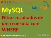 Cláusula WHERE - filtrar resultados de consultas no MySQL