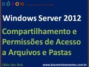 Compartilhamento e Permissões de Acesso no Server 2012