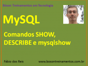 MySQL - Comandos SHOW, DESCRIBE e mysqlshow