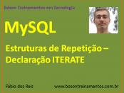MySQL - Estruturas de Repetição - Declaração ITERATE