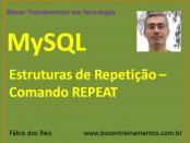 MySQL - Estruturas de Repetição - Comando REPEAT