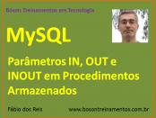 MySQL - Parâmetros IN, OUT e INOUT em Procedimentos Armazenados