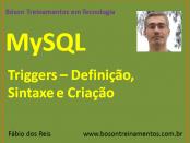 MySQL - Triggers – Definição, Sintaxe e Criação