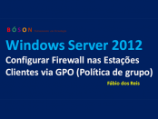 Windows Server 2012 - Firewall via GPO