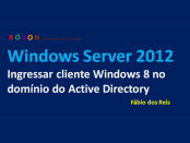 Ingressar cliente Windows 8 no domínio do Windows Server 2012