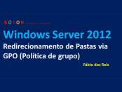 Windows Server 2012 - Redirecionar Pastas via GPO