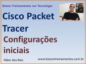 Cisco Packet Tracer - Configurações iniciais