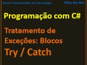 Blocos try / catch em C# - tratamento de exceções