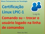 Comando su - login na linha de comandos do Linux