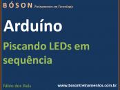 Arduino - Piscando LEDs em sequencia