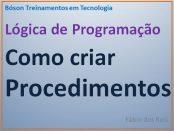 Como criar procedimentos em lógica de programação