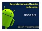 Android - Gerenciando usuários no emulador de terminal