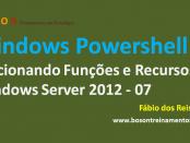 PowerShell Funções e Recursos no Server 201