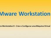 VMware Workstation 9 - Criando Máquinas Virtuais