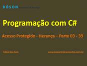 Programação em C# - Acesso Protegido - Herança