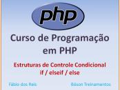 Curso de PHP com MySQL - Estruturas de Controle Condicional if elseif else