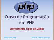 Curso de PHP - Convertendo Tipos de Dados