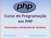 Curso de PHP com MySQL - Declaração e Atribuição de Variáveis