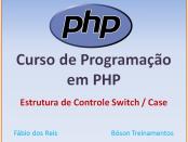 Curso de PHP com MySQL - Estrutura Switch Case