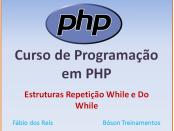 Curso de PHP com MySQL - Estruturas de Repetição While e Do While