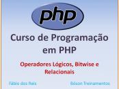 Curso de PHP com MySQL - Operadores lógicos, bitwise e relacionais