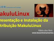 MakuluLinux - Distribuição Linux